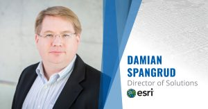 Industry Insights from Damian Spangrud of Esri